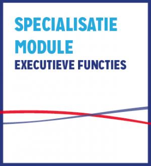 Specialisatiemodule Executieve Functies