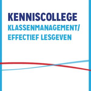 Kenniscollege Klassenmanagement/ Effectief Lesgeven