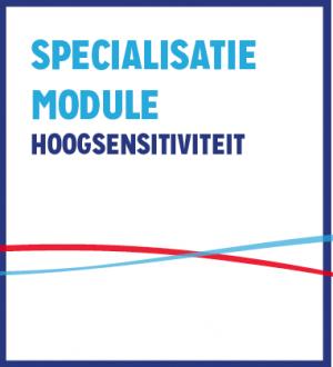 Specialisatiemodule Hoogsensitiviteit
