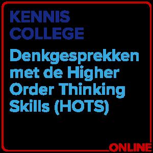 Kenniscollege Denkgesprekken Met De Higher Order Thinking Skills (HOTS)