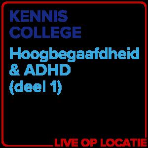 Kenniscollege Hoogbegaafdheid & ADHD (deel 1)