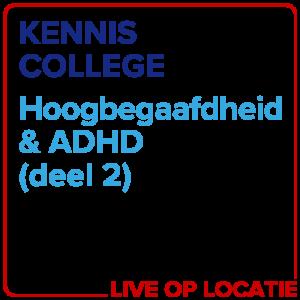 Kenniscollege Hoogbegaafdheid & ADHD (deel 2)