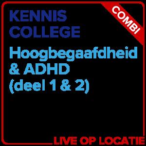 Kenniscollege Hoogbegaafdheid & ADHD (deel 1 & 2 Combiticket)