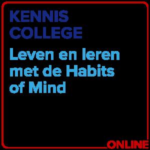 Kenniscollege Leven En Leren Met De Habits Of Mind
