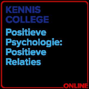 Kenniscollege Positieve Psychologie: Positieve Relaties
