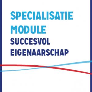 Specialisatiemodule Succesvol Eigenaarschap