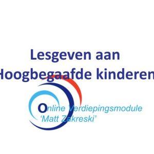Online Module: Lesgeven Aan (hoog)begaafde Kinderen (door Dr. Matthew Zakreski)
