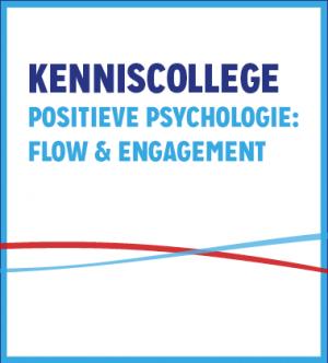 Kenniscollege Positieve Psychologie: Flow & Engagement
