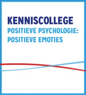 Kenniscollege Positieve Psychologie: Positieve Emoties