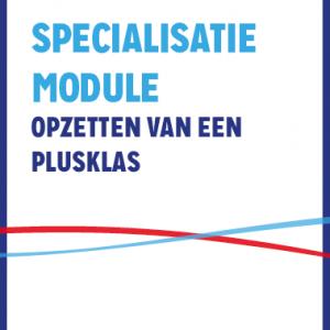 Specialisatiemodule Opzetten Van Een Plusklas