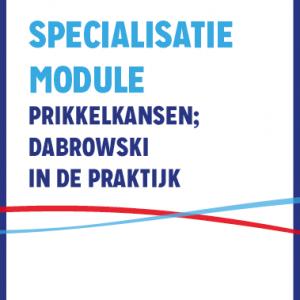 Specialisatiemodule Prikkelkansen; Dabrowski In De Praktijk